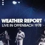 【2019年1月31日発売予定】1978年ドイツ、オッフェンバッハで行われたウェザー・リポートのライブ音源+映像が再発売
