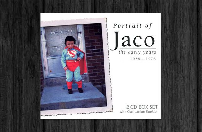 Portrait of Jaco the early years 1968 - 1978