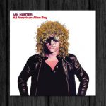 Ian Hunter / All-American Alien Boy