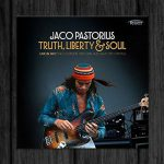 Jaco Pastorius / Truth, Liberty & Soul-Live In NYC: The Complete 1982 NPR Jazz Alive! Recording