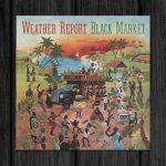 Weather Report / Black Market