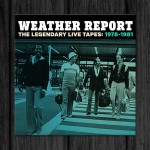 Weather Report / The Legendary Live Tapes 1978-1981