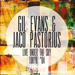 【2016年7月22日発売予定】Gil Evans & Jaco Pastorius / Live Under the Sky Tokyo '84【CD2枚組】