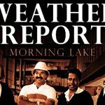 【2016年6月17日発売予定】Weather Report / Morning Lake 【DVD】