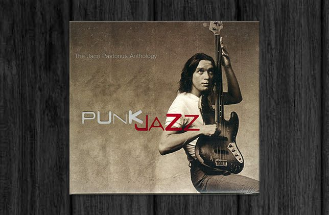 Punk Jazz - The Jaco Pastorius Anthology