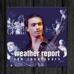 Weather Report / This Is Jazz 40 Weather Report – The Jaco Years