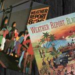 【2017年06月16日発売予定】ウェザー・リポート『8:30』と『Black Market』がアナログ180グラム重量盤で再発売