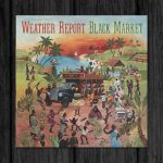 Weather Report / Black Market