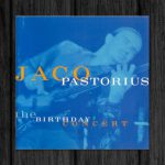 Jaco Pastorius / The Birthday Concert