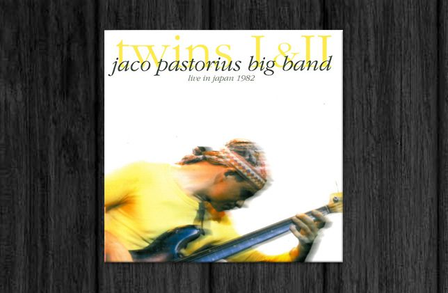 Jaco Pastorius Big Band / Twins I & II (Live in Japan 1982)