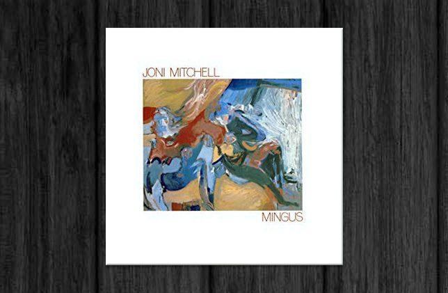 Joni Mitchell / Mingus