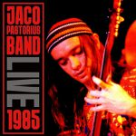 Jaco Pastorius Band / Live 1985