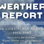 Weather Report The Columbia Albums 1976-1982